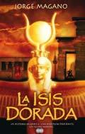 La Isis Dorada, Por Jorge Magano